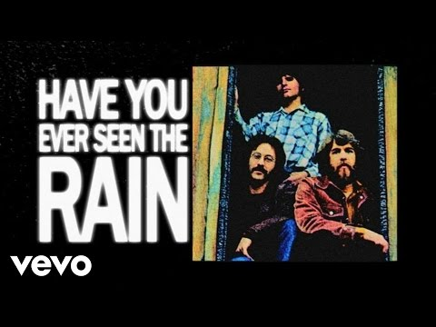 Have You Ever Seen The Rain Creedence Clearwater Revival Last