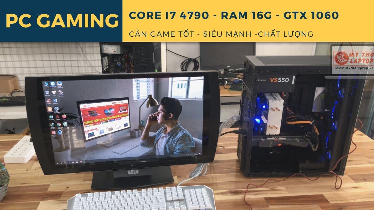 PC chuyên Game i7 4790 - Ram 16GB - SSD 180GB - VGA GTX 1060