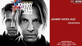 Johnny Hates Jazz - Nevermore