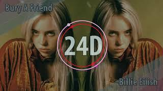 Billie Eilish   Bury A Friend  (24D AUDIO)🎧(Lyrics)