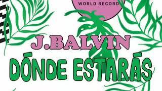 J Balvin - Donde estarás
