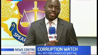 Corruption Watch: EACC set to launch National Ethics Survey 2018