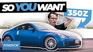 So You Want a Nissan 350z