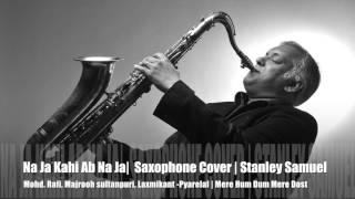 Na Ja Kahin Ab Na Jaa   Mohd. Rafi   Bollywood's Saxophone Covers # 253   Stanley Samuel   Singapore