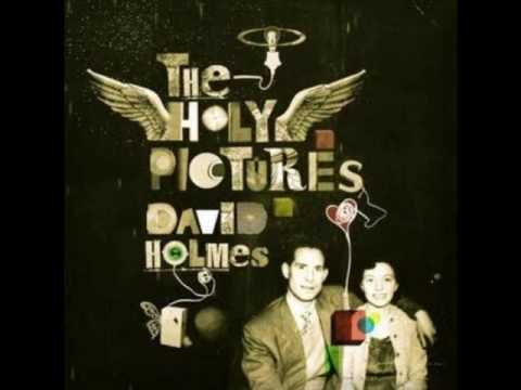 Holy Pictures (Song) by David Holmes