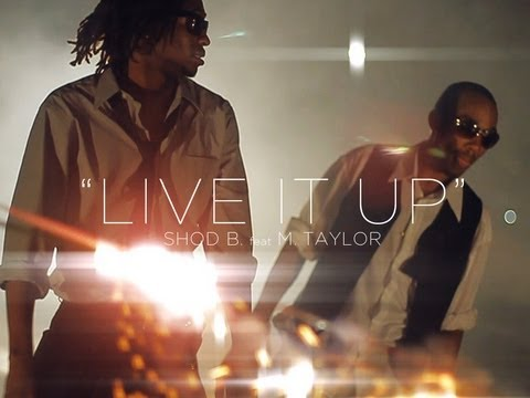 Live It Up - Shod B. feat. M. Taylor (Official Video)