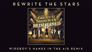 James Arthur & Anne Marie   Rewrite The Stars (Wideboy's Hands In The Air Remix) [Official Audio]