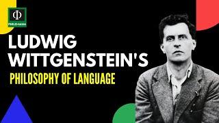 Ludwig Wittgenstein's Philosophy of Language: Key Concepts