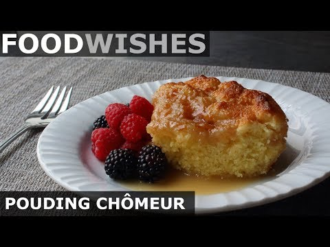 Pouding Chomeur – Unemployed Man's Pudding – Food Wishes