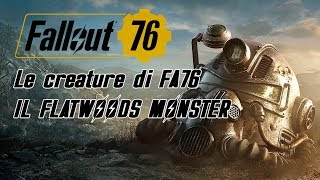 FALLOUT 76 ITA - IL FLATWOODS MONSTER