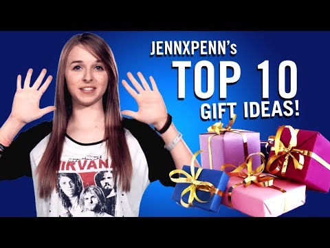 Jennxpenn's Top 10 Gift Ideas