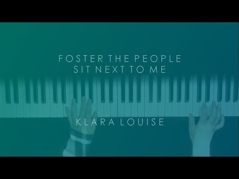 SIT NEXT TO ME | Foster The People Piano Cover