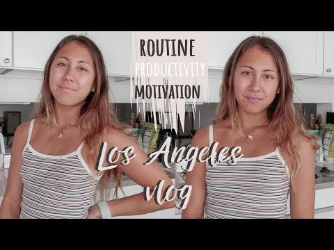 DAY IN MY LIFE | LOS ANGELES VLOG + tips for productivity and motivation
