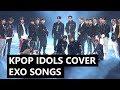 Kpop Idols Covering EXO Songs (Twice, NCT, Seventeen, Mamamoo, Wanna One and more!)