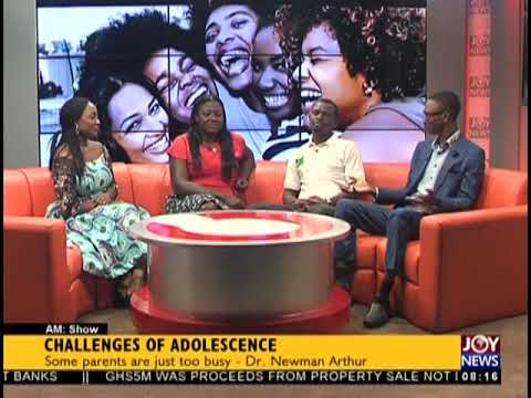 Challenges Of Adolescence: The Dos & Don'ts Of Adolescence - AM Show on JoyNews (17-8-18)