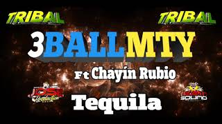 3BallMTY, Chayín Rubio   Tequila