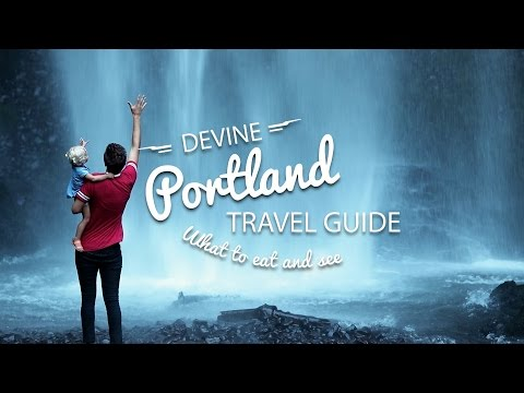 PORTLAND TRAVEL GUIDE    What to do, eat, and see!