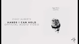 Ziggy Alberts   Hands I Can Hold (Official Audio)