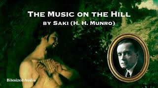 The Music on the Hill | Saki (H. H. Munro) | Full Audiobook
