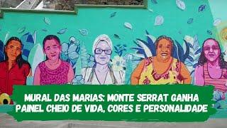 Mural das Marias: Monte Serrat ganha painel cheio de vida, cores e personalidade