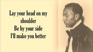 Lay Your Head On My Shoulder - John Legend (Lyrics)