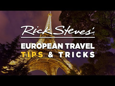 Rick Steves' European Travel Tips and Tricks