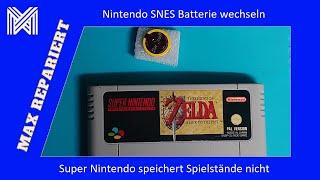 SNES Spiel Batterie wecheln / Spiel speichert nicht MAX REPARIERT