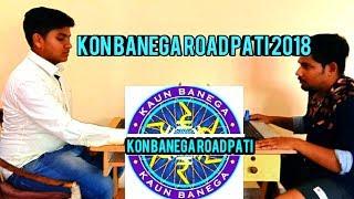 Kon banega road pati- Kbc spoof The unknown tubers