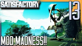 MOD MADNESS!?! | Satisfactory Gameplay/Let's Play S2E13