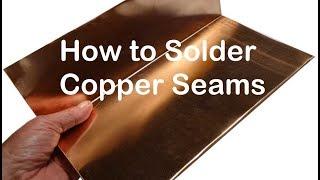 How to Solder Copper Sheet Metal