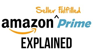 Seller Fulfilled Prime Explaination for Amazon FBA Sellers and Amazon merchant fulfilled sellers