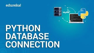 Python Database Connection | How to Connect Python with MySQL Database | Edureka