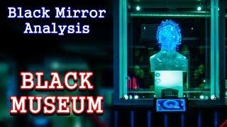 Black Mirror Analysis: Black Museum