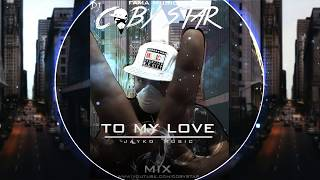 To My Love Tainy  Ft - Dj Coby Star  Mix-bomba Estéreo-bad-daddy