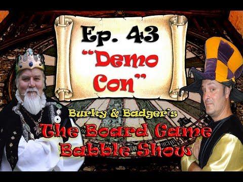 Burky & Badger's Board Game Babble #43 - Demo-con