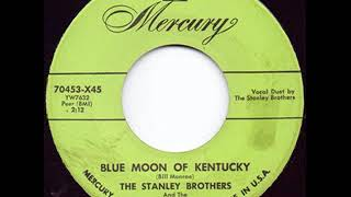 Blue Moon Of Kentucky - The Stanley Brothers