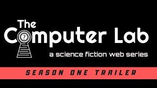 Trailer – THE COMPUTER LAB: A Science Fiction Web Series (2019)