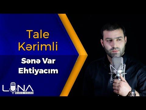 Tale Kərimli - Sənə Var Ehtiyacım 2019 / Official Clip mp3 yukle - mp3.DINAMIK.az