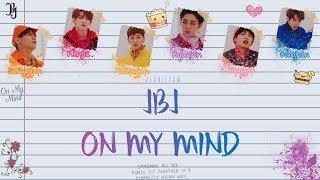 JBJ (Just Be Joyful) - On My Mind [Lyrics Han|Rom   - YouTube