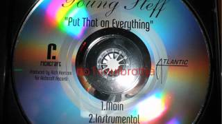"""Young Steff """"Put That On Everything"""" (Main Version)"""
