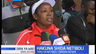 Wachezaji wa timu ya Netiboli wadai hawakuteseka huko South Africa
