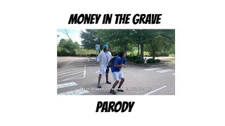 Money In The Grave Parody