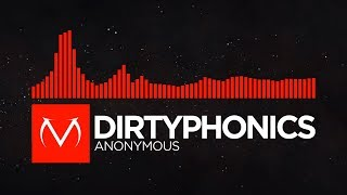 [DnB] - Dirtyphonics - Anonymous [Free Download]