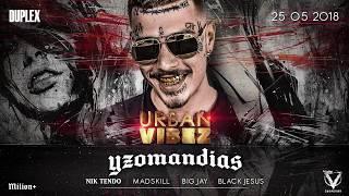 2552018 URBAN VIBEZ with Yzomandias