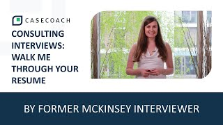 WALK ME THROUGH YOUR RESUME: INTERVIEW TIPS BY A FORMER MCKINSEY INTERVIEWER