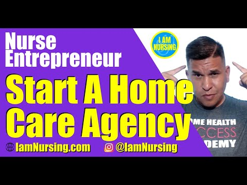 , title : 'Start a Home Care Business | Nurse Entrepreneur | Home Health