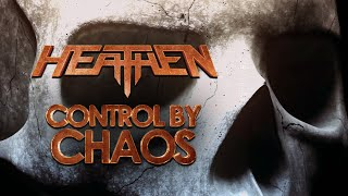 HEATHEN - Control by chaos