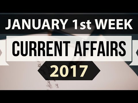 January 2017 1st week current affairs (ENGLISH) - IBPS,SBI,BBA,Clerk,Police,SSC CGL,CLAT,UPSC,