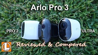 Arlo Pro 3 Review - 2K Battery Powered Security Camera | Compared to Arlo Ultra & Arlo Pro 2