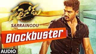 "Blockbuster Full Song (Audio)    ""Sarrainodu""    Allu Arjun, Rakul Preet Singh, Catherine Tresa"